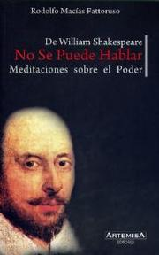 Cover of: DE WILLIAM SHAKESPEARE NO SE PUEDE HABLAR by Rodolfo Macías Fattoruso