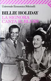 Cover of: Billie Holiday: La signora canta il blues | Billie Holiday, Luciano Federighi