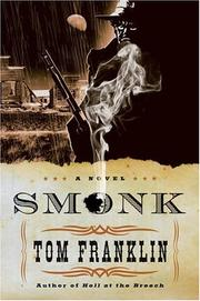 Cover of: Smonk, or, Widow town: being the scabrous adventures of E.O. Smonk & of the whore Evavangeline in Clarke County, Alabama, early in the last century--