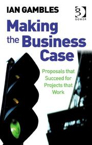 Cover of: Making the business case | Ian Gambles