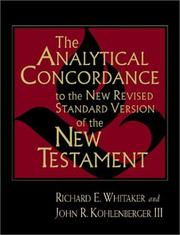 Cover of: The Analytical Concordance to the New Revised Standard Version of the New Testament | Richard E. Whitaker, John R. Kohlenberger III