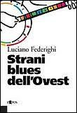 Cover of: Strani blues dell'Ovest