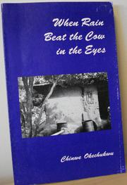 Cover of: When rain beat the cow in the eyes | Chinwe Okechukwu