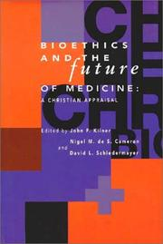 Bioethics and the Future of Medicine: A Christian Appraisal