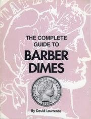 Cover of: The Complete Guide to Barber Dimes | David Lawrence