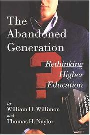 Cover of: The abandoned generation: rethinking higher education