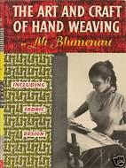 Cover of: The art and craft of hand weaving | Lili Blumenau