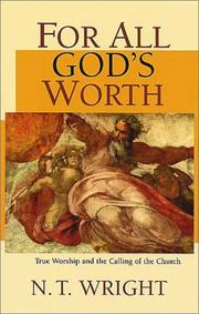 Cover of: For all God's worth: true worship and the calling of the church