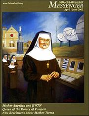 Cover of: Mother Angelica and EWTN Immaculate Heart Messenger Catholic Magazine - April-June 2003