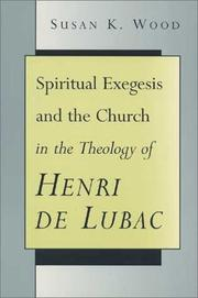 Cover of: Spiritual exegesis and the church in the theology of Henri de Lubac