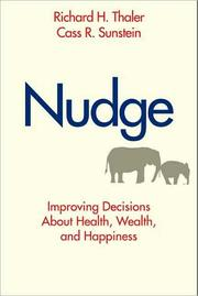 Cover of: Nudge: Improving Decisions About Health, Wealth, and Happiness