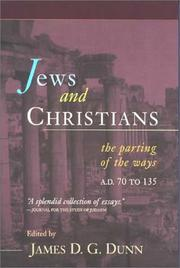 Cover of: Jews and Christians: The Parting of the Ways, A.D. 70 to 135  | Durham-Tubingen Research Symposium on Earliest Christianity and Judaism (3rd : 1994 : University of Durham)