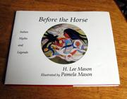 Cover of: Before the horse | H. Lee Mason