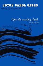 Cover of: Upon the sweeping flood: and other stories.