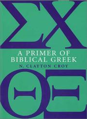 Cover of: A primer of Biblical Greek