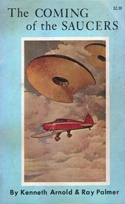 Cover of: coming of the saucers | Kenneth Albert Arnold