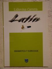Cover of: Latín. Gramática y Ejercicios by Liduvina Carrera