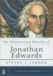 Cover of: The unwavering resolve of Jonathan Edwards