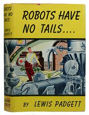 Cover of: Robots Have No Tails | Lewis Padgett