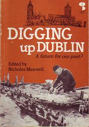 Cover of: Digging Up Dublin | Nicholas Maxwell