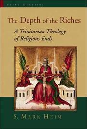 Cover of: The Depth of the Riches: A Trinitarian Theology of Religious Ends (Sacra Doctrina: Christian Theology for a Postmodern Age)