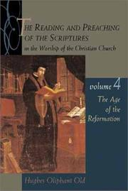 The Reading and Preaching of the Scriptures in the Worship of the Christian Church by Hughes Oliphant Old