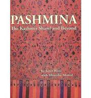 Cover of: Pashmina: the Kashmir shawl and beyond
