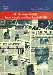 Cover of: In Their Own Words: Selected Writings by Journalists on Mongolia, 1997-1999