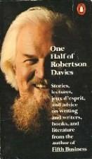 Cover of: One half of Robertson Davies: provocative pronouncements on a wide range of topics.