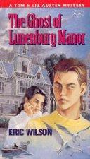 Cover of: The ghost of Lunenburg Manor | Wilson, Eric