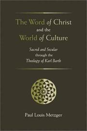 Cover of: The Word of Christ and the World of Culture | Paul Louis Metzger