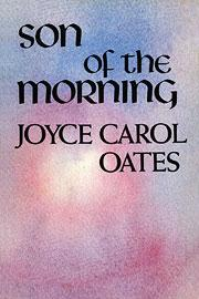 Son of the morning by Joyce Carol Oates