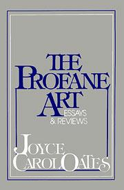 Cover of: Profane Art: essays and reviews