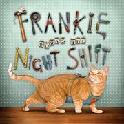 Cover of: Frankie works the night shift