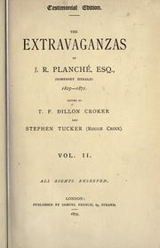 Cover of: The extravaganzas of J.R. Planché, Esq. (Somerset Herald) 1825-1871