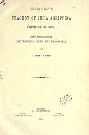 "Cover of: Thomas May's Tragedy of Julia Agrippina, empresse of Rome, nebst einem Anhang, Die tragoedie ""Nero"" und Thomas May"