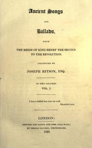 Cover of: Ancient songs and ballads, from the reign of King Henry the Second to the revolution. | Ritson, Joseph