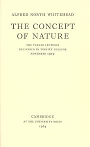 Cover of: The concept of nature, Tarner lectures delivered in Trinity college, November, 1919