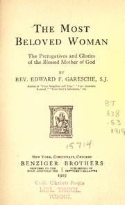 Cover of: The most beloved woman: the prerogatives and glories of the Blessed Mother of God