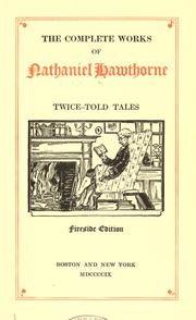 Cover of: The complete works of Nathaniel Hawthorne