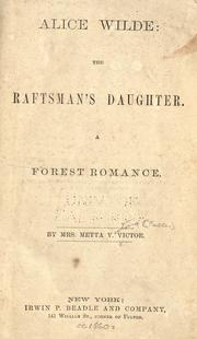 Cover of: Alice Wilde, The Raftsman's Daughter