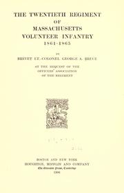 Cover of: The twentieth regiment of Massachusetts volunteer infantry, 1861-1865 | George Anson Bruce