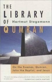 Cover of: The library of Qumran, on the Essenes, Qumran, John the Baptist, and Jesus | Hartmut Stegemann