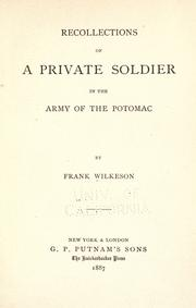 Recollections of a private soldier in the Army of the Potomac by Frank Wilkeson