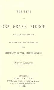 Cover of: The life of Gen. Frank. Pierce, of New Hampshire | D. W. Bartlett