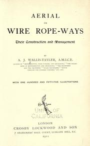 Cover of: Aerial or wire rope-ways by Alexander James Wallis-Tayler