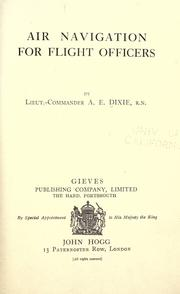 Cover of: Air navigation for flight officers | Albert Edward Dixie
