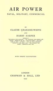 Air power, naval, military, commercial by Claude Grahame-White