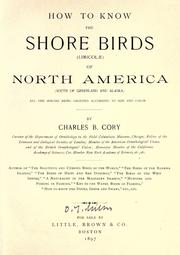 Cover of: How to know the shore birds (Limicolæ) of North America (south of Greenland and Alaska) | Charles B. Cory