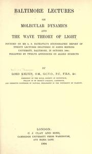 Cover of: Baltimore lectures on molecular dynamics and the wave theory of light | William Thomson Kelvin